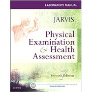 Lab Manual - Physical Examination & Health Assessment by Jarvis, Carolyn, Ph.D., 9780323265416