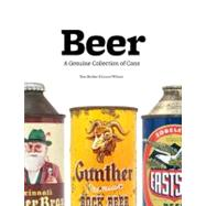 Beer : A Genuine Collection of Cans by Becker, Dan; Wilson, Lance, 9780811875417
