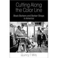 Cutting Along the Color Line by Mills, Quincy T., 9780812245417