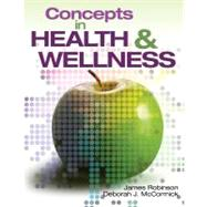 Concepts In Health and Wellness by Robinson, James; McCormick, Deborah J, 9781418055417