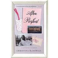 After Perfect A Daughter's Memoir by McDowell, Christina, 9781476785417
