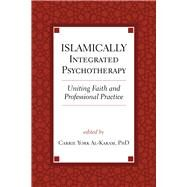 Islamically Integrated Psychotherapy by Al-karam, Carrie York, 9781599475417