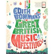 Edith Bowman's Great British Music Festivals by Bowman, Edith, 9781905825417