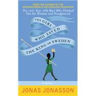 The Girl Who Saved the King of Sweden by Jonasson, Jonas; Willson-Broyles, Rachel, 9780062405418