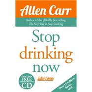 Stop Drinking Now by Carr, Allen, 9781784045418