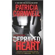 Depraved Heart by Cornwell, Patricia Daniels, 9780062325419