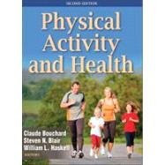Physical Activity and Health by Bouchard, Claude; Blair, Steven N.; Haskell, William L., Ph.D., 9780736095419