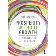 Prosperity without Growth: Economics for a Finite Planet by Jackson, Tim, 9781138935419