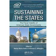 Sustaining the States: The Fiscal Viability of American State Governments by Rubin; Marilyn M., 9781466555419