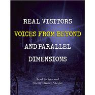 Real Visitors, Voices from Beyond, and Parallel Dimensions by Steiger, Brad; Steiger, Sherry Hansen, 9781578595419