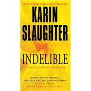 Indelible by Slaughter, Karin, 9780062385420