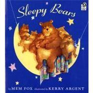 Sleepy Bears by Fox, Mem, 9780152165420