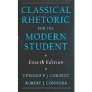 Classical Rhetoric for the Modern Student by Corbett, Edward P. J.; Connors, Robert J., 9780195115420