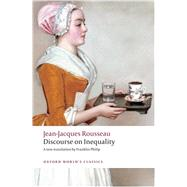 Discourse on the Origin of Inequality by Rousseau, Jean-Jacques; Philip, Franklin; Coleman, Patrick, 9780199555420