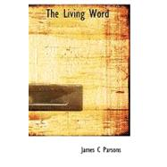 The Living Word by Parsons, James C., 9780554725420