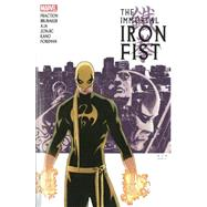 Immortal Iron Fist by Brubaker, Ed; Fraction, Matt; Aja, David; Foreman, Travel; Chaykin, Howard, 9780785185420