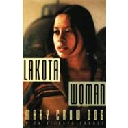 Lakota Woman by Crow Dog, Mary; Erdoes, Richard, 9780802145420