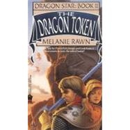 The Dragon Token by Rawn, Melanie (Author), 9780886775421