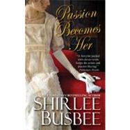 Passion Becomes Her by Busbee, Shirlee, 9781420105421