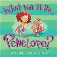 WHAT WILL IT BE PENELOPE CL by CORN,TORI, 9781620875421