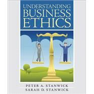 Understanding Business Ethics by Stanwick, Peter; Stanwick, Sarah, 9780131735422