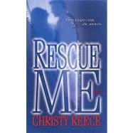 Rescue Me by Reece, Christy, 9780345505422