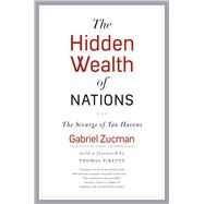 The Hidden Wealth of Nations by Zucman, Gabriel; Fagan, Teresa Lavender; Piketty, Thomas, 9780226245423