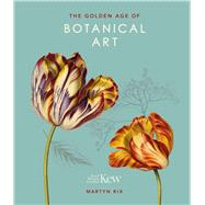 The Golden Age of Botanical Art by Rix, Martyn, 9780233005423