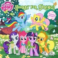 My Little Pony: Hooray for Spring! by Alexander, Louise, 9780316405423