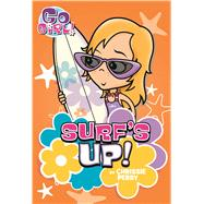 Go Girl #8: Surf's Up! by Perry, Chrissie; Oswald, Ash, 9781250115423