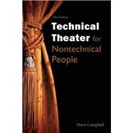 Technical Theater for Nontechnical People by Campbell, Drew; Cheong, Darius; Knekt, Kris; Koak, Fernanders, 9781621535423