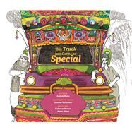 This Truck has Got to be Special by Rana, Anjum; Nawaz, Hakeem ; Khan, Amer; Kulavoor, Sameer, 9789383145423