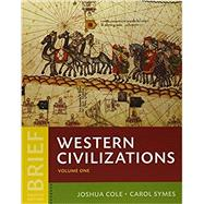 Western Civilizations + Perspectives from the Past by Cole, Joshua; Symes, Carol; Brophy, James M.; Robertson, John; Safley, Thomas Max, 9780393625424