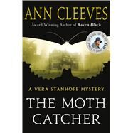 The Moth Catcher A Vera Stanhope Mystery by Cleeves, Ann, 9781250105424