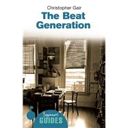 The Beat Generation A Beginner's Guide by Gair, Christopher, 9781851685424