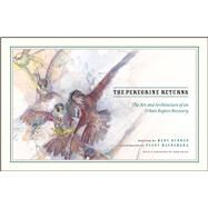 The Peregrine Returns by Hennen, Mary; Macnamara, Peggy; Ware, Stephanie, 9780226465425