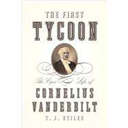 The First Tycoon by STILES, T.J., 9780375415425