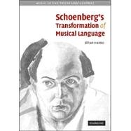 Schoenberg's Transformation of Musical Language by Ethan Haimo, 9780521865425