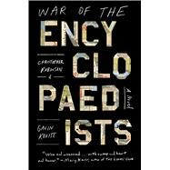 War of the Encyclopaedists A Novel by Robinson, Christopher; Kovite, Gavin, 9781476775425