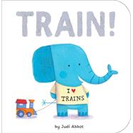 Train! by Abbot, Judi, 9781589255425