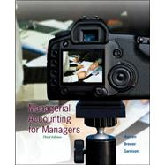 Managerial Accounting for Managers by Noreen, Eric; Brewer, Peter; Garrison, Ray, 9780078025426