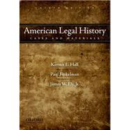 American Legal History Cases and Materials by Hall, Kermit L.; Finkelman, Paul; Ely, Jr., James W., 9780195395426