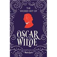 The Wicked Wit of Oscar Wilde by Leach, Maria, 9781782435426