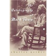 The Autobiography of Mark Twain by Neider, Charles, 9780060955427