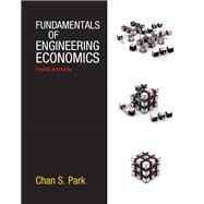 Fundamentals of Engineering Economics by Park, Chan S., 9780132775427