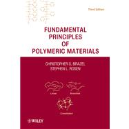 Fundamental Principles of Polymeric Materials by Brazel, Christopher S.; Rosen, Stephen L., 9780470505427
