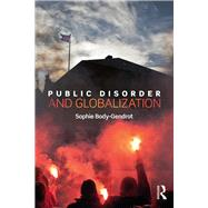 Public Disorder and Globalization by Body-Gendrot; Sophie, 9781138925427