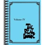 Real Book - Volume IV : C Edition by Hal Leonard Publishing Corporation, 9781423425427