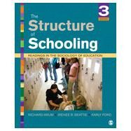 The Structure of Schooling by Arum, Richard; Beattie, Irenee R.; Ford, Karly, 9781452205427