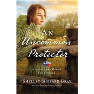 An Uncommon Protector by Gray, Shelley Shepard, 9780310345428